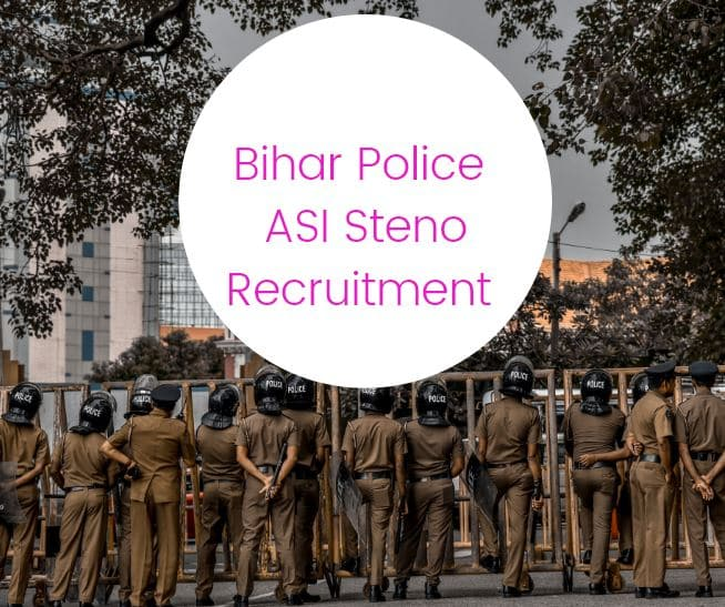 Bihar Police ASI Steno Recruitment