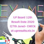 UP Board 12 th Result Date 2020 (27th June) - High School Result 2020 CHECK at upresults.nic.in